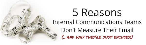 5-reasons-internal-comms-teams-dont-measure-their-email-and-why-theyre-just-excuses